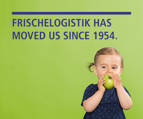 FRISCHELOGISTIK HAS MOVED US SINCE 1954.